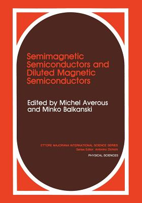 Semimagnetic Semiconductors and Diluted Magnetic Semiconductors - Averous, M (Editor), and Balkanski, M (Editor)
