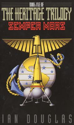 Semper Mars: Book One of the Heritage Trilogy - Douglas, Ian