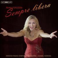 Sempre Libera - Andrew Staples (tenor); Katarina Karnéus (mezzo-soprano); Miah Persson (soprano); Swedish Radio Symphony Orchestra;...