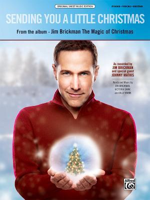 Sending You a Little Christmas: Piano/Vocal/Guitar, Sheet - Brickman, Jim, and Mathis, Johnny
