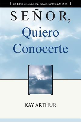 Senor Quiero Conocerte / Lord, I Want to Know You - Arthur, Kay