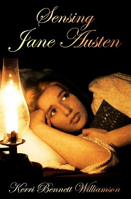 Sensing Jane Austen - Williamson, Kerri Bennett