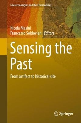 Sensing the Past: From Artifact to Historical Site - Masini, Nicola (Editor), and Soldovieri, Francesco (Editor)