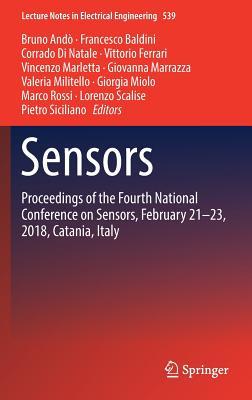 Sensors: Proceedings of the Fourth National Conference on Sensors, February 21-23, 2018, Catania, Italy - Ando, Bruno (Editor), and Baldini, Francesco (Editor), and Di Natale, Corrado (Editor)