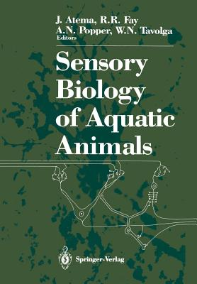 Sensory Biology of Aquatic Animals - 1987, Jelle (Editor), and Fay, Richard R (Editor), and Tavolga, William N (Editor)