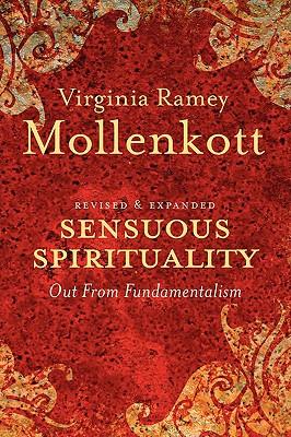 Sensuous Spirituality: Out from Fundamentalism - Mollenkott, Virginia Ramey, PhD