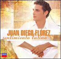 Sentimiento Latino - Juan Diego Flórez