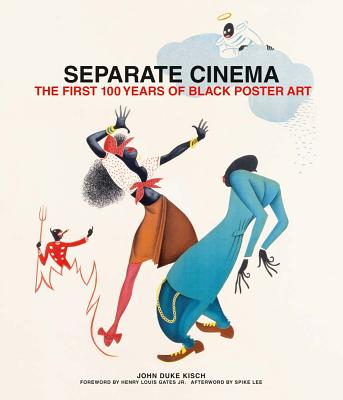 Separate Cinema: The First 100 Years of Black Poster Art - Kisch, John (Editor), and Nourmand, Tony (Editor), and Gates, Henry Louis (Foreword by)