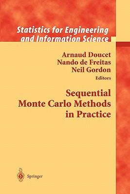 Sequential Monte Carlo Methods in Practice - Doucet, Arnaud (Editor), and Freitas, Nando de (Editor), and Gordon, Neil (Editor)