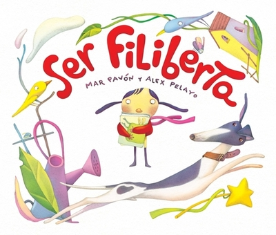 Ser Filiberta (I Want to Be Philberta) - Pav?n, Mar, and Pelayo, Alex (Illustrator)