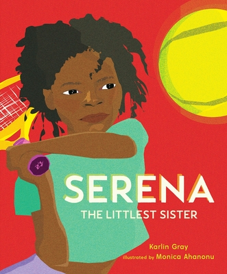Serena: The Littlest Sister - Gray, Karlin