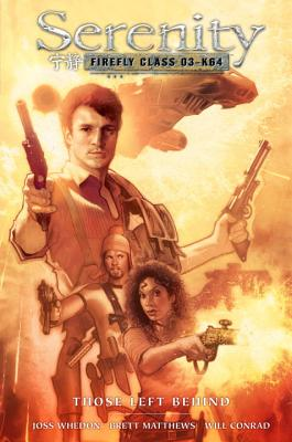 Serenity: Those Left Behind 2nd Edition - Whedon, Joss (Creator), and Various