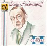 Sergei Rachmaninoff: In Concert II