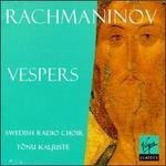 Sergei Rachmaninov: Vespers (All-Night Vigil), Op.37
