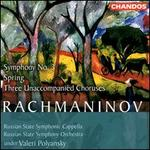 Sergey Rachmaninov: Symphony No. 3; Spring; Three Unaccompanied Choruses