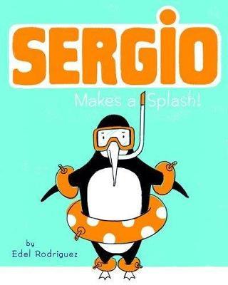 Sergio Makes a Splash - Rodriguez, Edel