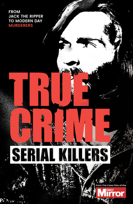 Serial Killers - Derry, J F, and Welch, Claire, and Welch, Ian