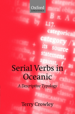 Serial Verbs in Oceanic: A Descriptive Typology - Crowley, Terry