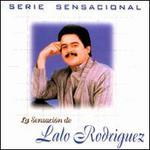 Serie Sensacional: La Sensaci�n de Lalo Rodr�guez