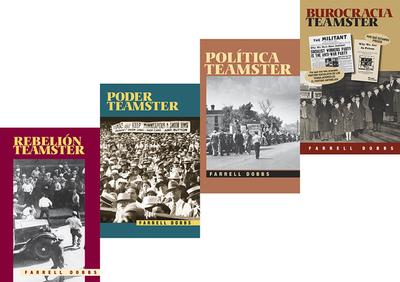 Serie sobre el sindicato Teamsters (4 tomos): 1_Rebelion Teamster, 2_Poder Teamster, 3_Politica Teamster, 4_Burocracia Teamster - Dobbs, Farrell