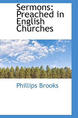 Sermons: Preached in English Churches - Brooks, Phillips
