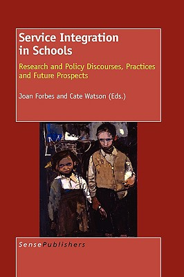 Service Integration in Schools - Forbes, Joan (Editor), and Watson, Cate (Editor)