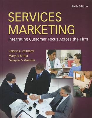 Services Marketing - Zeithaml, Valarie A., and Bitner, Mary Jo, and Gremler, Dwayne D.