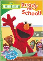 Sesame Street: Ready for School! - Emily Squires; Jim Martin; Ken Diego; Ted May