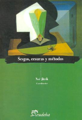 Sesgos, Cesuras, Metodos: Literatura Latinoamericana - Jitrik, Noe, and Manzoni, Celina