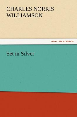 Set in Silver - Williamson, C N