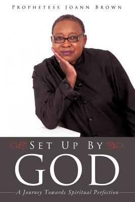 Set Up by God - Brown, Prophetess Joann