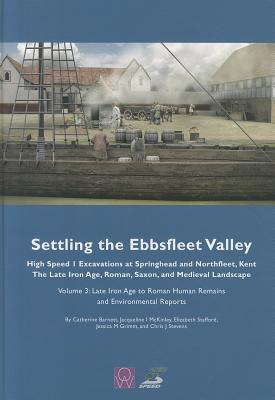 Settling the Ebbsfleet Valley vol 3 - Barnett, Catherine, and Grimm, Jessica M., and McKinley, Jacqueline I.