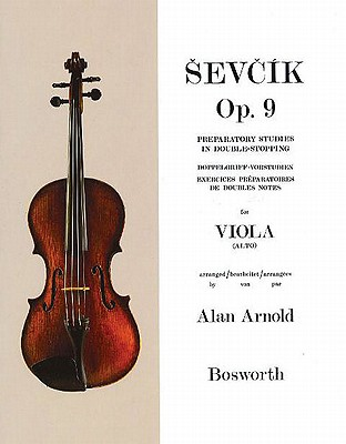 Sevcik for Viola - Opus 9: Preparatory Studies in Double-Stopping - Sevcik, Otakar, and Arnold, Alan