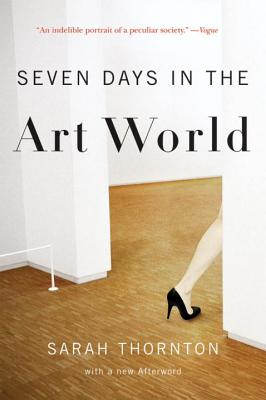 Seven Days in the Art World - Thornton, Sarah