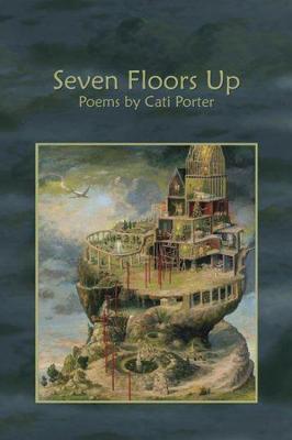 Seven Floors Up - Porter, Cati