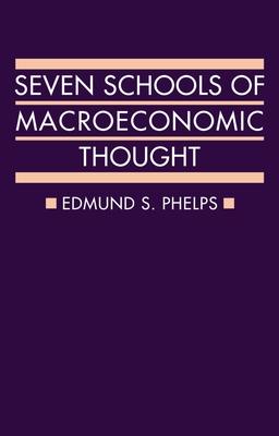 Seven Schools of Macroeconomic Thought - Phelps, Edmund S.