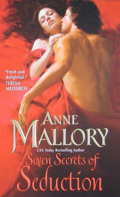 Seven Secrets of Seduction - Mallory, Anne