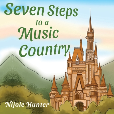 Seven Steps to a Music Country - Hunter, Nijole