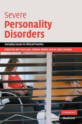 Severe Personality Disorders - Van Luyn, Bert (Editor), and Akhtar, Salman (Editor), and Livesley, W John, MD, PhD (Editor)