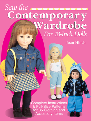 Sew the Contemporary Wardrobe for 18-Inch Dolls - Hinds, Joan