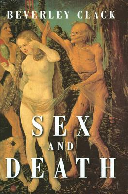 Sex and Death: A Reappraisal of Human Mortality - Clack, Beverley