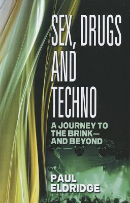 Sex, Drugs & Techno - Eldridge, Paul