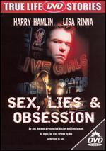 Sex, Lies and Obsession
