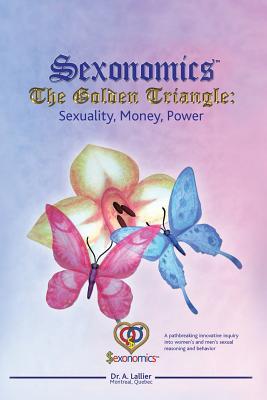 Sexonomics: The Golden Triangle - Lallier, Adalbert