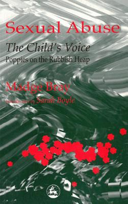 Sexual Abuse: The Child's Voice - Bray, Madge