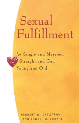Sexual Fulfillment for Single - Chilstrom, Herbert W, and Erdahl, Lowell O