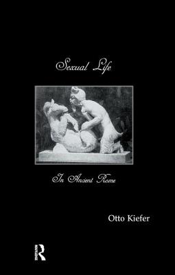 Sexual Life in Ancient Rome - Kiefer