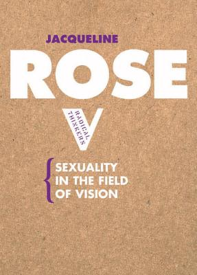 Sexuality in the Field of Vision - Rose, Jacqueline