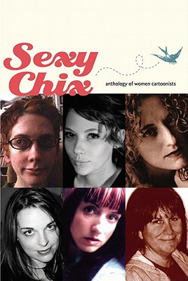 Sexy Chix: Anthology of Women Cartoonists - Schutz, Diana (Editor), and Moody, Katie (Editor)