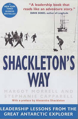 Shackleton's Way: Leadership Lessons from the Great Antarctic Explorer - Morrell, Margot, and Capparell, Stephanie